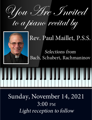Invitation image for piano recital by Rev. Paul Maillet, PSS. Sunday, November 14, 2021, 3:00 PM