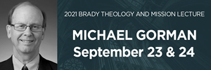 Michael Gorman gives the Brady Theology and Mission Lecture.